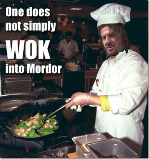 One Does Not Simply Wok Into Mordor