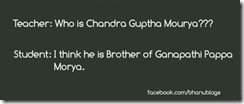 Funny Joke, Who is chandra guptha mourya... tudent funny answer...