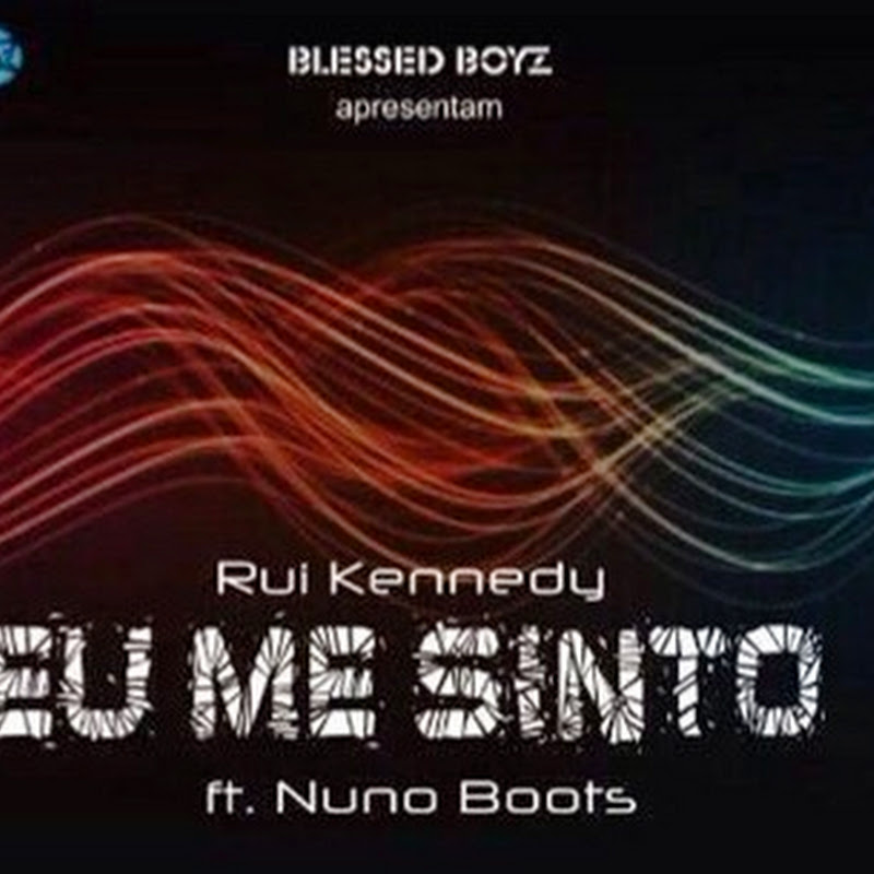 Rui Kennedy–Eu Me Sinto ft. Nuno Boots [Download]