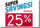 Dhamaal:Additional 25% OFF On Entire Site || Valid On Minimum Purchase Of Rs. 299