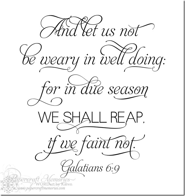 Papercraft Memories: Galatians 6:9 WORDart by Karen for WAW