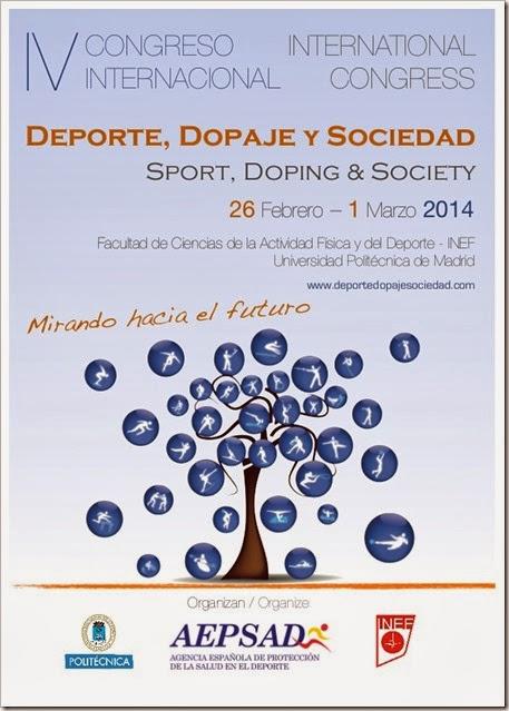"""IV Congreso Internacional Deporte, Dopaje y Sociedad. """"Mirando hacia el futuro"""" Del 26 de febrero al 1 de marzo de 2014. INEF, Madrid."""