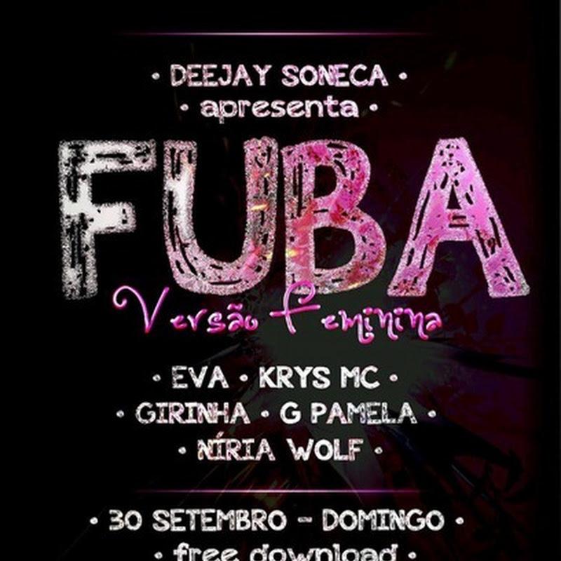 Dj Soneca - Fuba (Remix) C/ Eva X Khris MC X Girinha X G Pamella X Níria (2012) [Download]