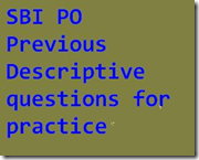 SBI PO Previous Descriptive questions for practice
