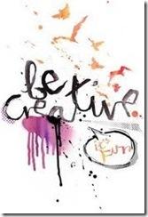 be creatvie