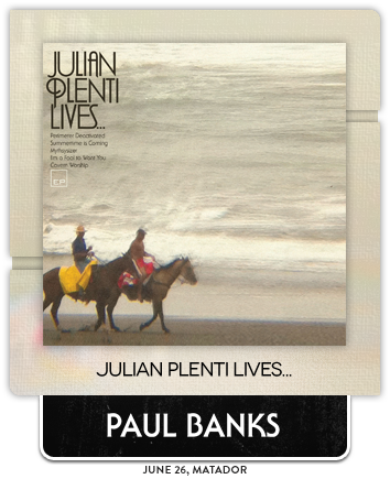 Julian Plenti Lives... by Paul Banks
