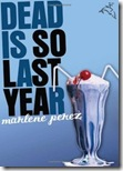 Dead Is So Last Year-BOOKMOOCH