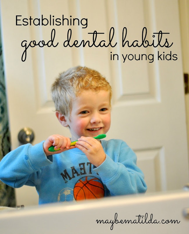 A few ideas to help your young kids establish good dental habits.