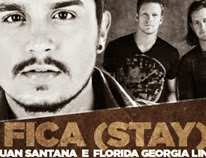 Florida Georgia Line - Fica (Stay) (Feat. Luan Santana)