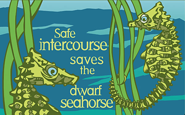 Design for condoms that highlight human overpopulation, given away in all 50 U.S. states, on 80 college campuses. 'Safe intercourse saves the dwarf seahorse'. endangeredspeciescondoms.com / biologicaldiversity.org