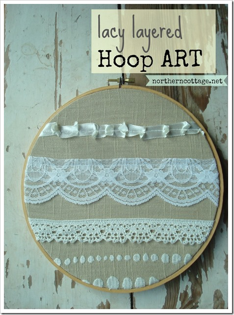 pretty lacy layered {hoop art}@NorthernCottage.net