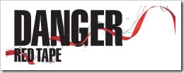 Danger Red Tape