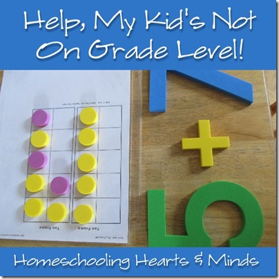 Help, My Kid's Not on Grade Level!  Homeschooling Hearts & Minds http://homeschoolheartandmind.blogspot.com