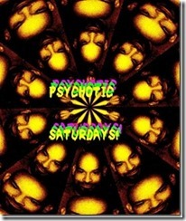 psychotic saturdays![3]_thumb[1]