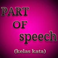 Kelas Kelas Kata Di Dalam Bahasa Inggris (Part Of Speech)