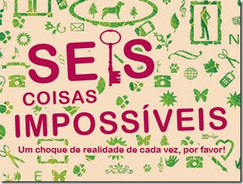 seis coisas impossíveis_01