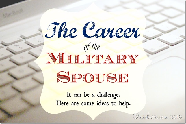 The Career of the Military Spouse _ Ideas and Tips to Help Maintain a Career in the Military