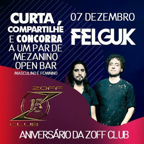 Aniversário de 15 Anos da Zoff Club com Felguk