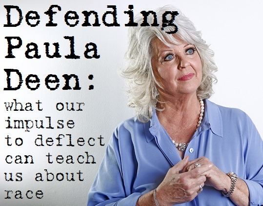 what we can learn about race from Paula Deen