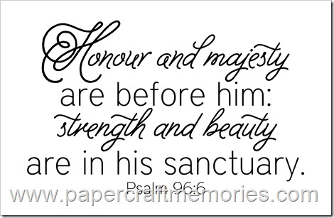 Psalm 96:6 WORDart by Karen for personal use