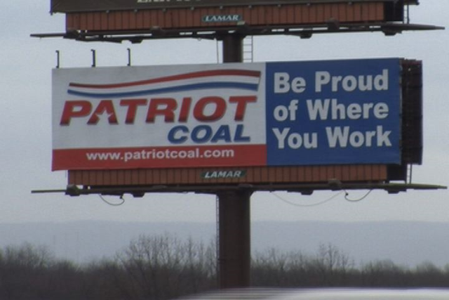 A billboard in Morgantown, West Virginia, reads, 'Patriot Coal: Be Proud of Where You Work'. Patriot Coal intends to dump 10,000 retirees and their health-care benefits during its bankruptcy reorganization. Photo: WDTV