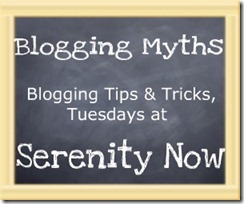 Blogging_Myths_series_button_Serenity_Now
