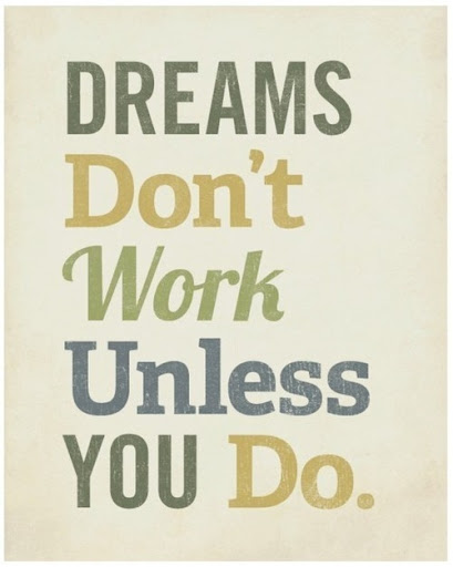 dreams_dont_work_unless_you_do_quote