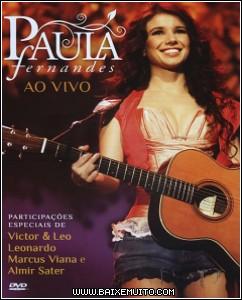Download – DVD Paula Fernandes Ao Vivo DVDrip (2011) Baixar Grátis