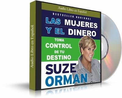 LAS MUJERES Y EL DINERO, Suze Orman [ Audiolibro ] – Cómo tomar el control de tu destino en asuntos de dinero