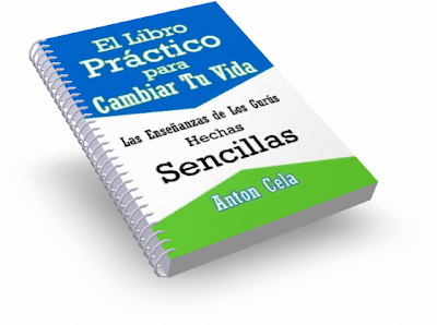 EL LIBRO PRÁCTICO PARA CAMBIAR TU VIDA, Anton Cela [ Libro ] – Las enseñanzas de los Gurús hechas sencillas