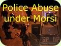 Police abuse under Morsi