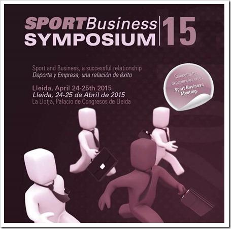 """Simposio Sport Business 24-25 abril 2015 en Lleida: """"Deporte y Empresa, una relación de éxito""""."""