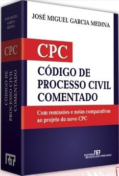 Livro do Professor José Miguel Garcia Medina. Código de Processo Civil Comentado com remissões e notas comparativas ao projeto de novo CPC