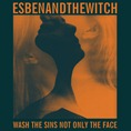 Esben and the Witch_Wash the Sins Not Only the Face