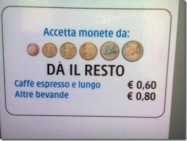 Prezzi delle bevande: caffé € 0,60, altre bevande € 0,80