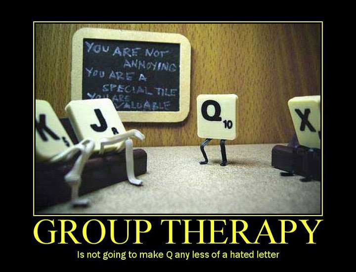 Group therapy is not going to make Q any less of a hated letter.