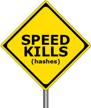 Speed kills (hashes)