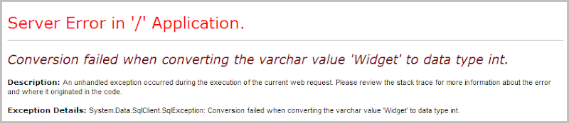 Conversion failed when converting the varchar value 'Widget' to data type int.