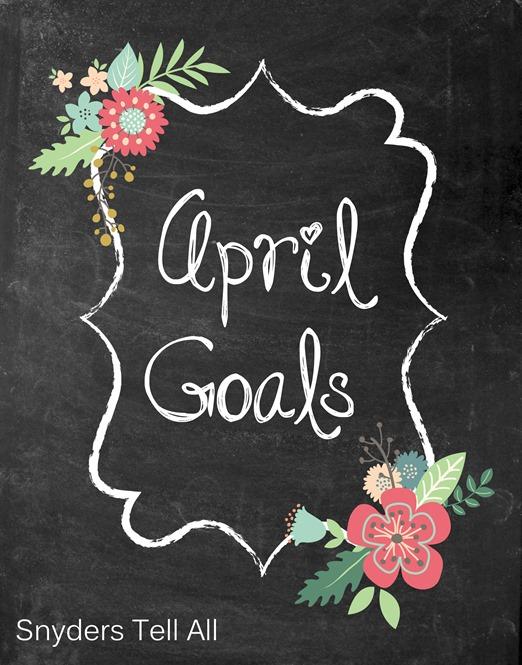 8x10 April Goals