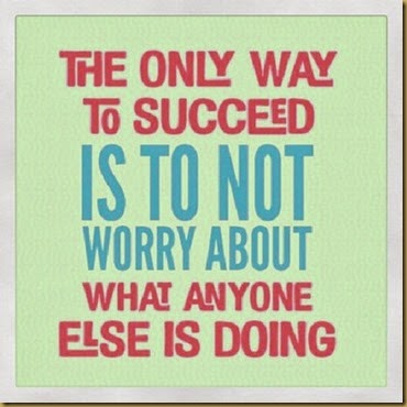 the-only-way-to-succed-is-not-to-worry-about-what-anyone-else-is-doing-quote-photo-frame