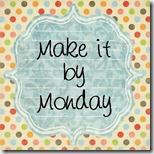 make it by monday