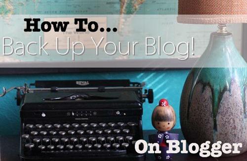 blog thiết kế - back_up_your_blogger_blog