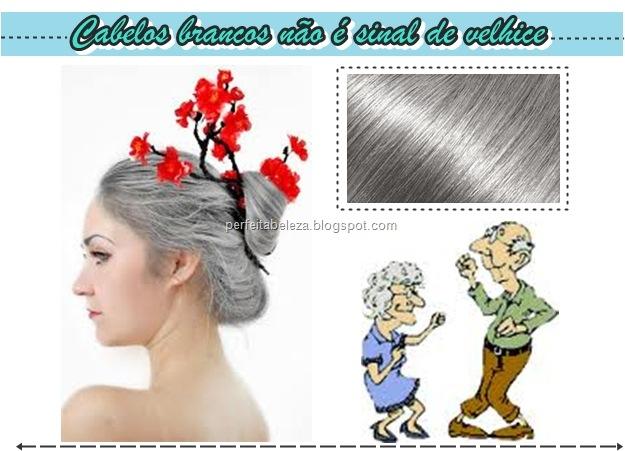 cabelos brancos não é sinal de velhice-perfeita beleza