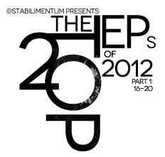 The Top 20 EPs of 2012: Part 1