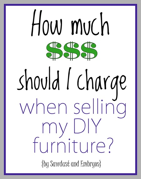 A guide to pricing and selling your DIY Furniture!