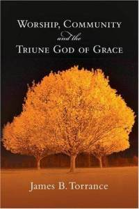 Worship community triune god grace james torrance paperback cover art