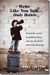 Write Like You Talk Only Better by Barb Sawyers Book Cover