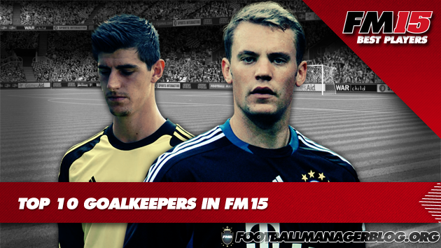 Top 10 Goalkeepers in Football Manager 2015