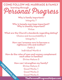 Come Follow Me: Marriage & Family through Personal Progress | Free Download from The Personal Progress Helper