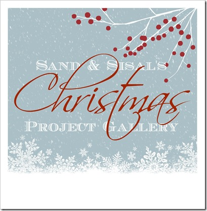 Sand &#038; Sisal's Christmas Project Gallery 
